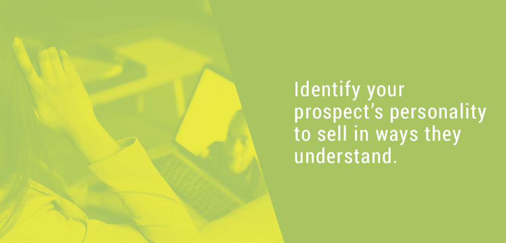 Identify your prospect's personality.