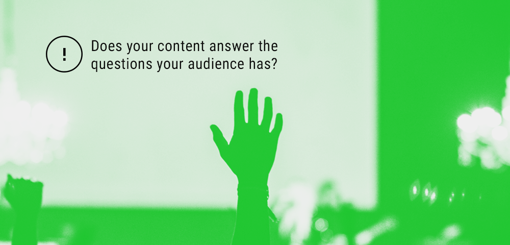 your content must answer your audience's questions