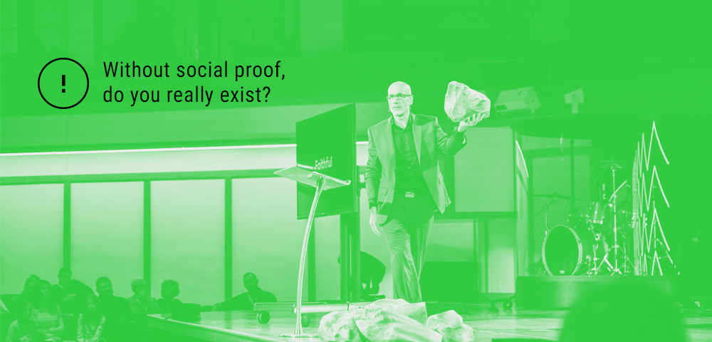social proof supports your existence
