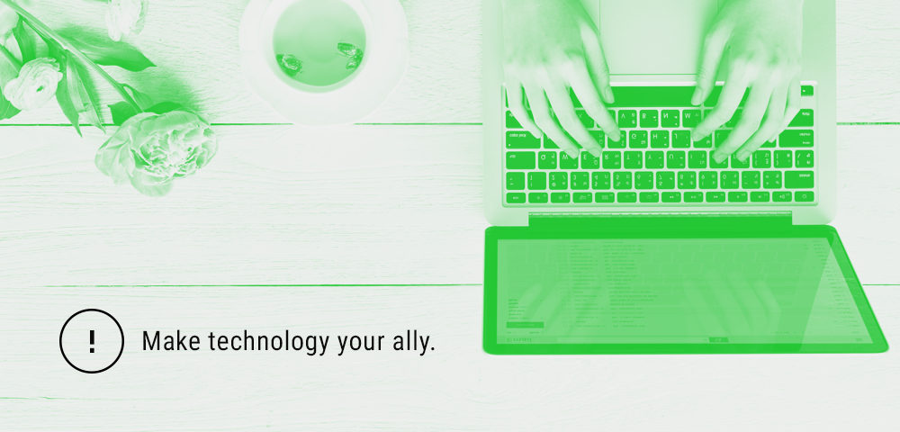 make technology your ally