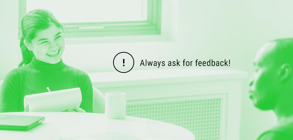 always ask for feedback