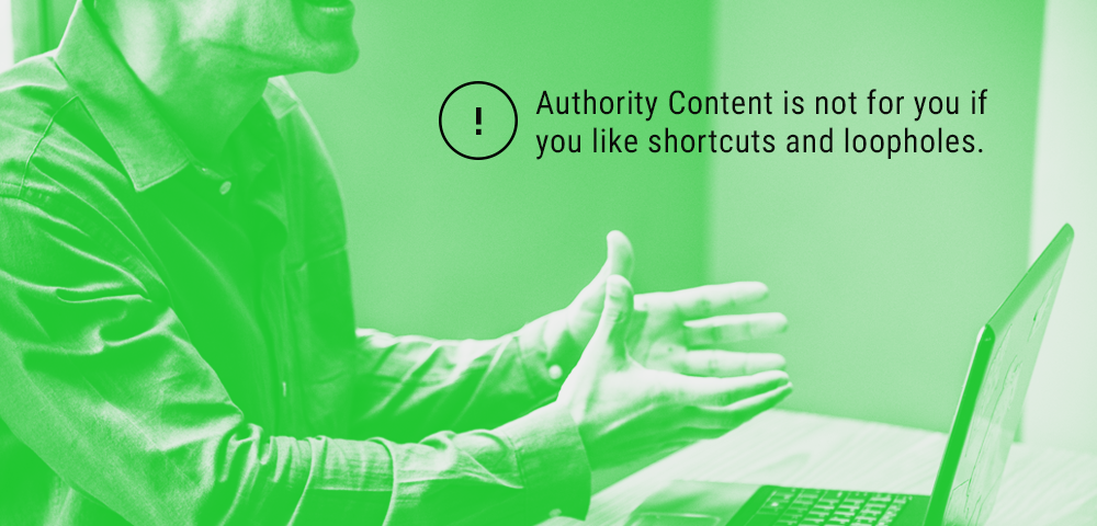 Authority Content is not for you if you like short cuts and loopholes