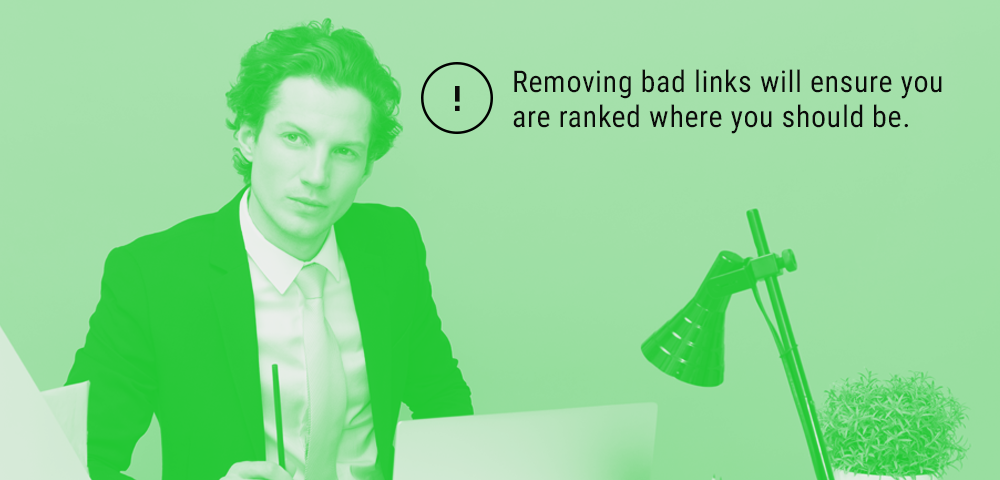 removing bad links will ensure you are ranked where you should be