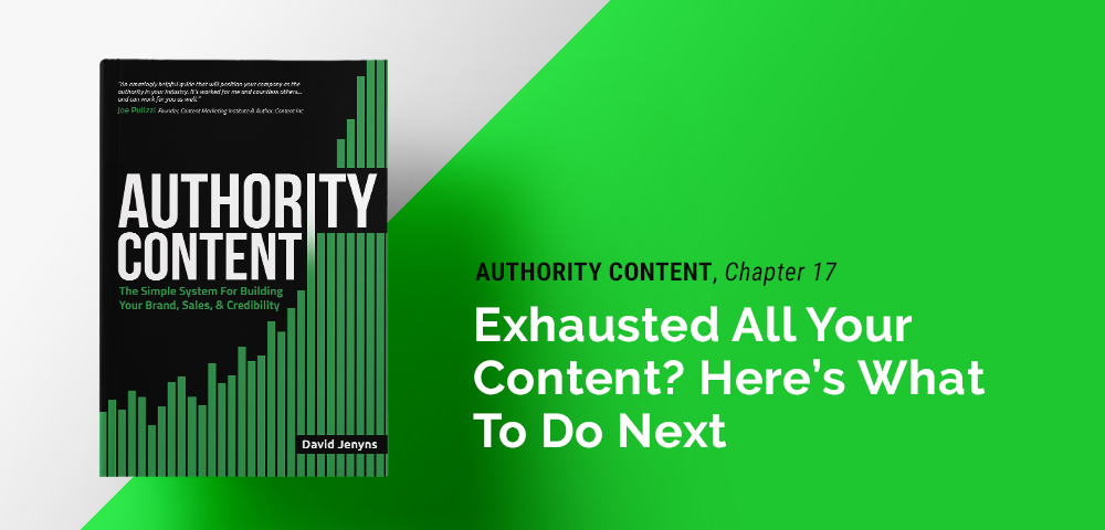what to do when you've exhausted all your content