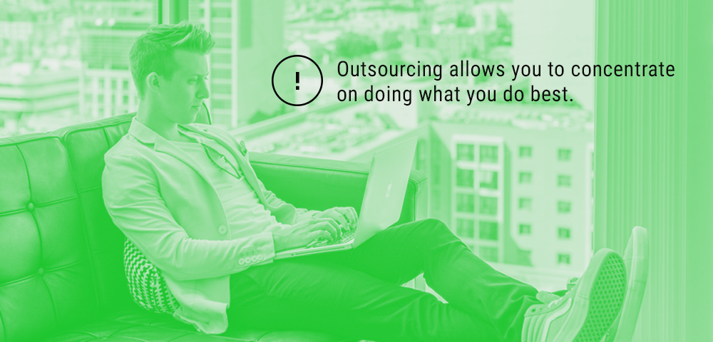 outsourcing helps you do what you do best